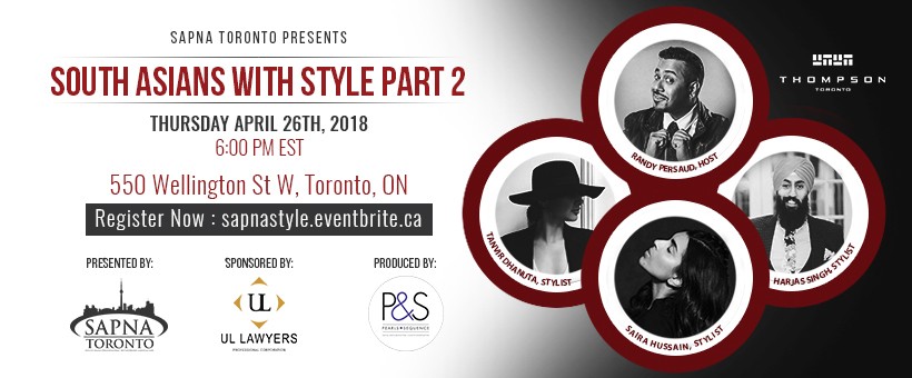 APRIL 26TH, 2018: SOUTH ASIANS WITH STYLE PART 2
